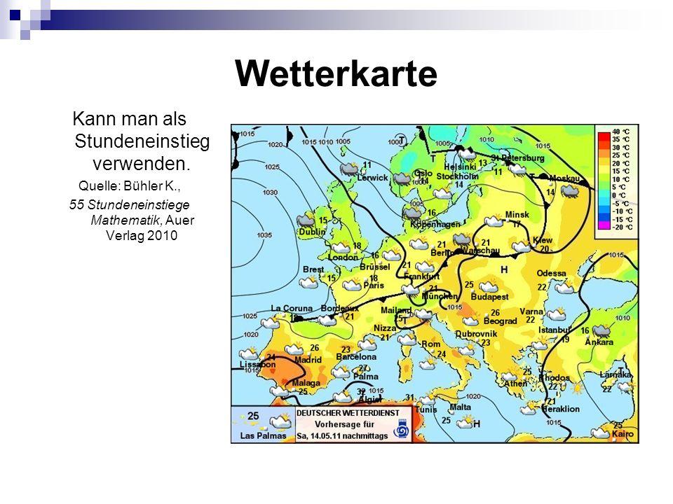 Wetterkarte Kann man als Stundeneinstieg verwenden. Quelle: Bühler K., 55 Stundeneinstiege Mathematik, Auer Verlag 2010