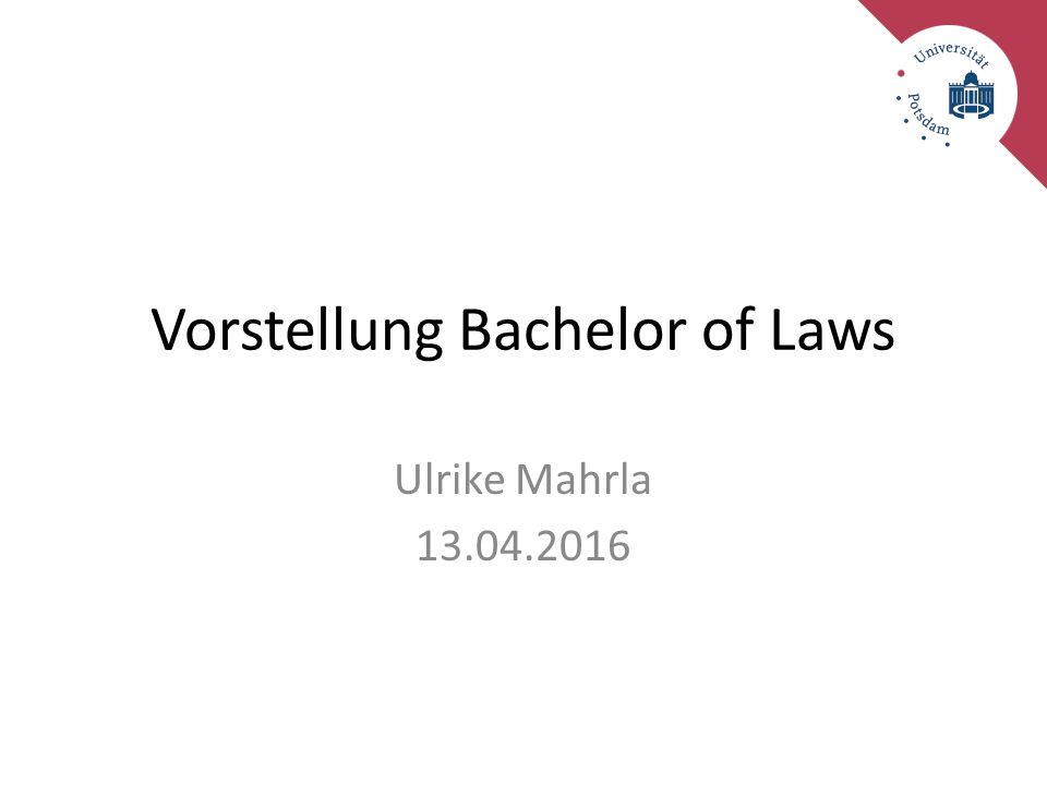 Vorstellung Bachelor of Laws Ulrike Mahrla 13.04.2016
