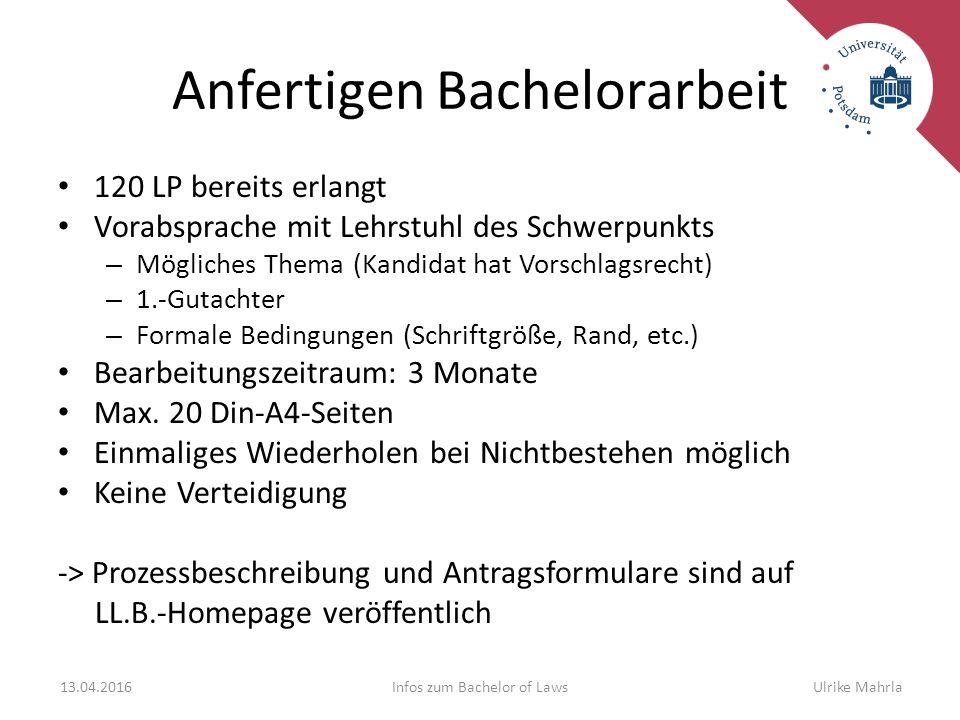 Anfertigen Bachelorarbeit 120 LP bereits erlangt Vorabsprache mit Lehrstuhl des Schwerpunkts – Mögliches Thema (Kandidat hat Vorschlagsrecht) – 1.-Gut
