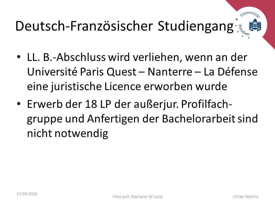 Deutsch-Französischer Studiengang LL. B.-Abschluss wird verliehen, wenn an der Université Paris Quest – Nanterre – La Défense eine juristische Licence