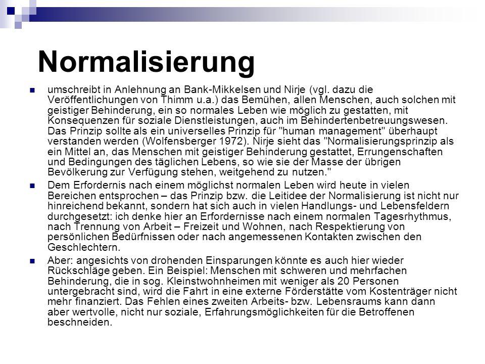 Normalisierung umschreibt in Anlehnung an Bank-Mikkelsen und Nirje (vgl.