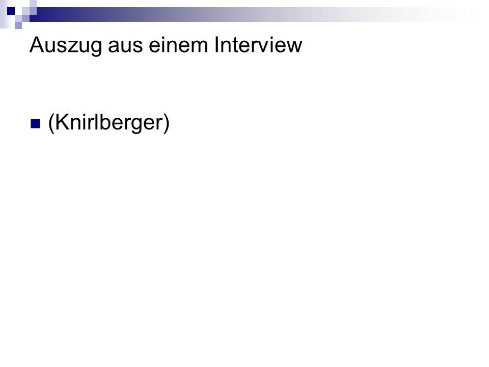 Auszug aus einem Interview (Knirlberger)