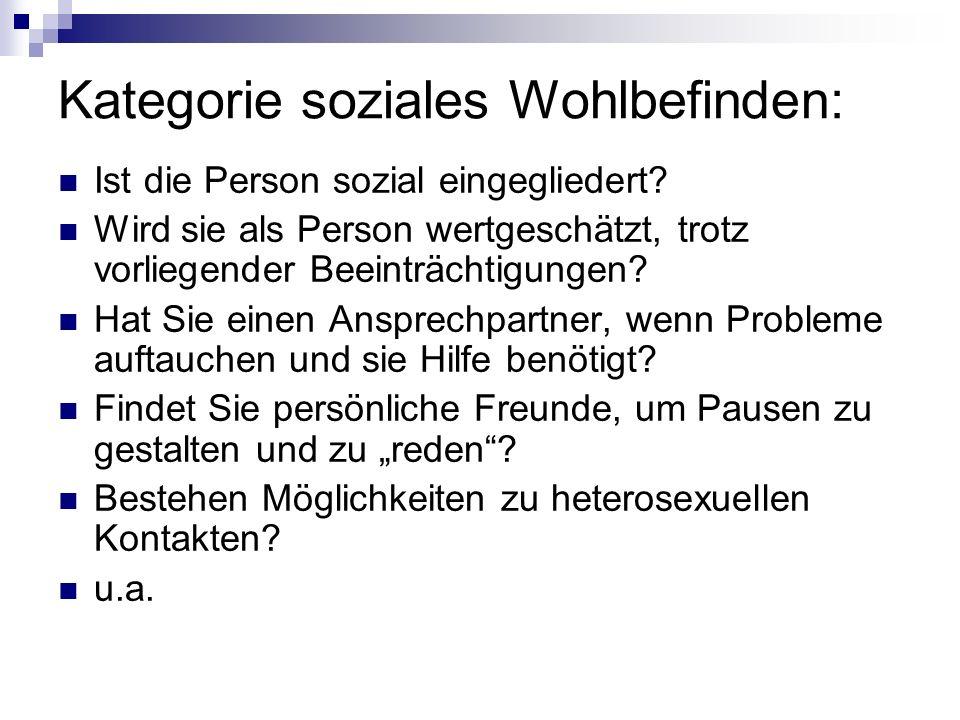 Kategorie soziales Wohlbefinden: Ist die Person sozial eingegliedert.