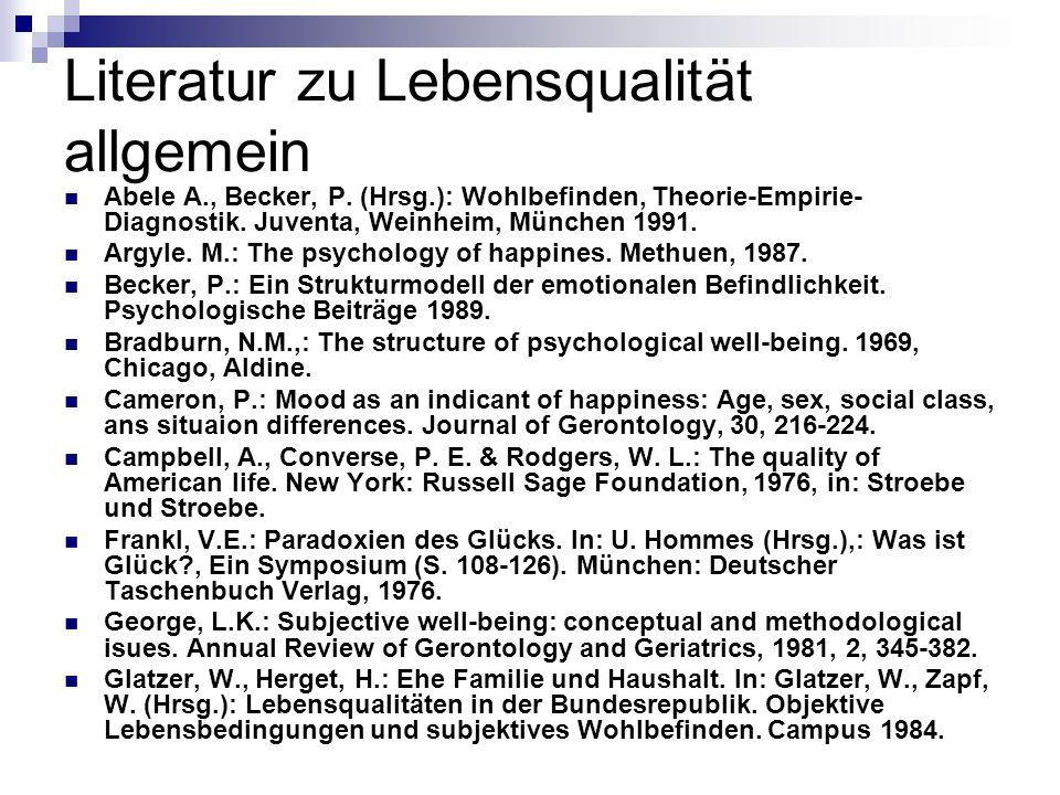 Literatur zu Lebensqualität allgemein Abele A., Becker, P.