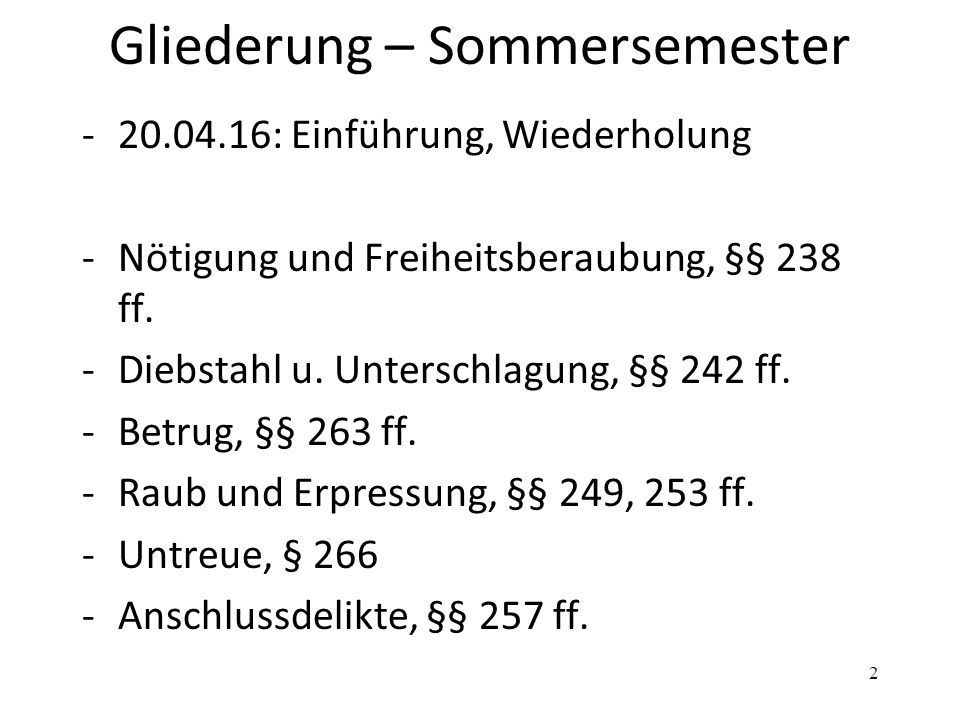 Gliederung – Sommersemester -20.04.16: Einführung, Wiederholung -Nötigung und Freiheitsberaubung, §§ 238 ff.
