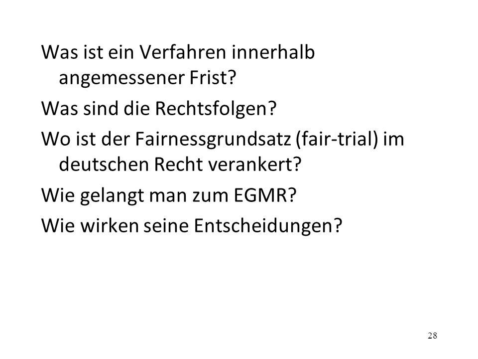 Was ist ein Verfahren innerhalb angemessener Frist? Was sind die Rechtsfolgen? Wo ist der Fairnessgrundsatz (fair-trial) im deutschen Recht verankert?