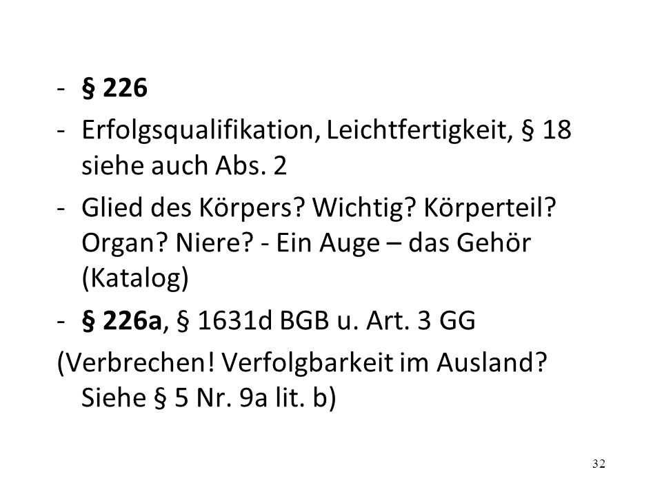 -§ 226 -Erfolgsqualifikation, Leichtfertigkeit, § 18 siehe auch Abs.