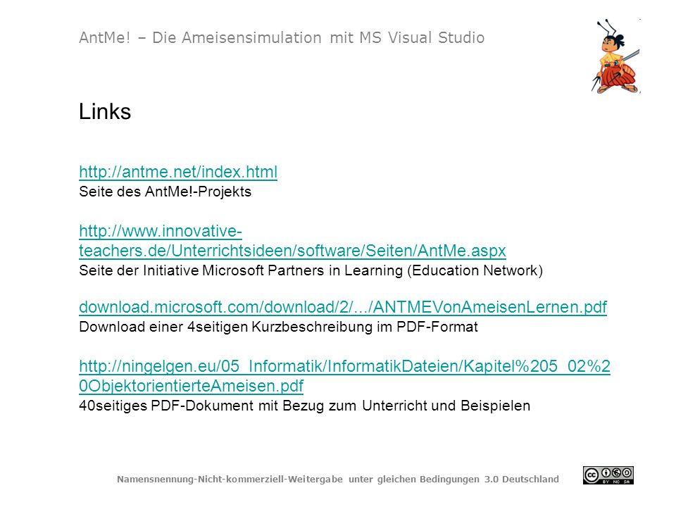 Namensnennung-Nicht-kommerziell-Weitergabe unter gleichen Bedingungen 3.0 Deutschland http://antme.net/index.html Seite des AntMe!-Projekts http://www