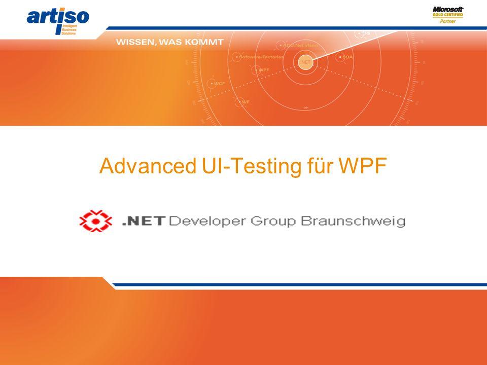 artiso solutions GmbH | Oberer Wiesenweg 25 | 89134 Blaustein | info@artiso.com Advanced UI-Testing für WPF
