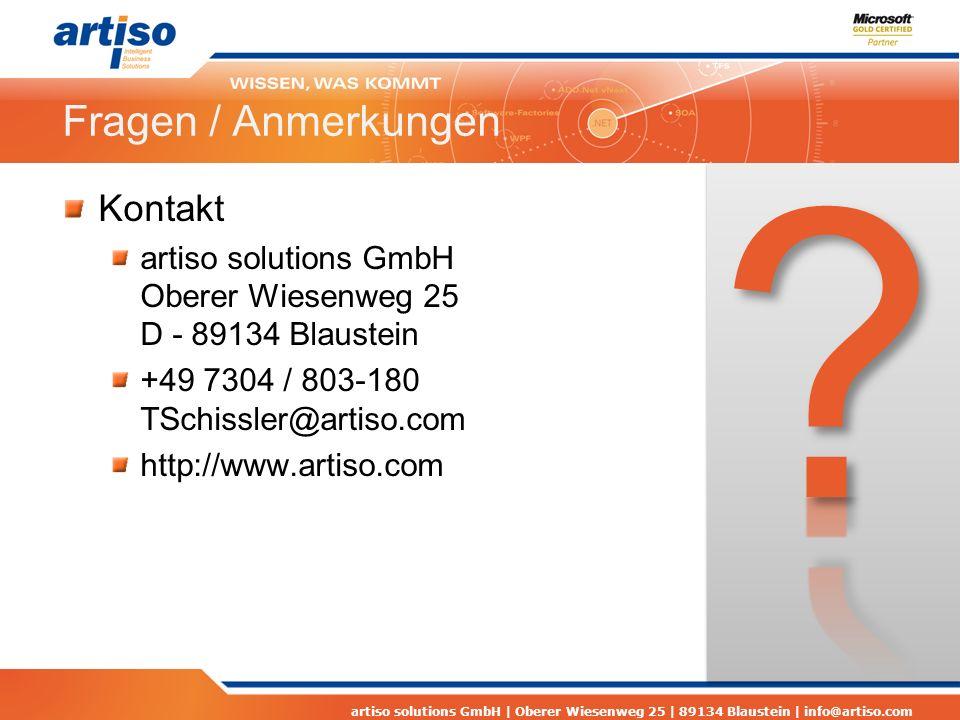 artiso solutions GmbH | Oberer Wiesenweg 25 | 89134 Blaustein | info@artiso.com Fragen / Anmerkungen Kontakt artiso solutions GmbH Oberer Wiesenweg 25 D - 89134 Blaustein +49 7304 / 803-180 TSchissler@artiso.com http://www.artiso.com
