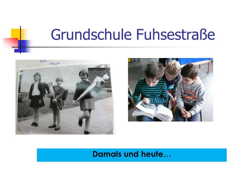 Grundschule Fuhsestraße Damals und heute…