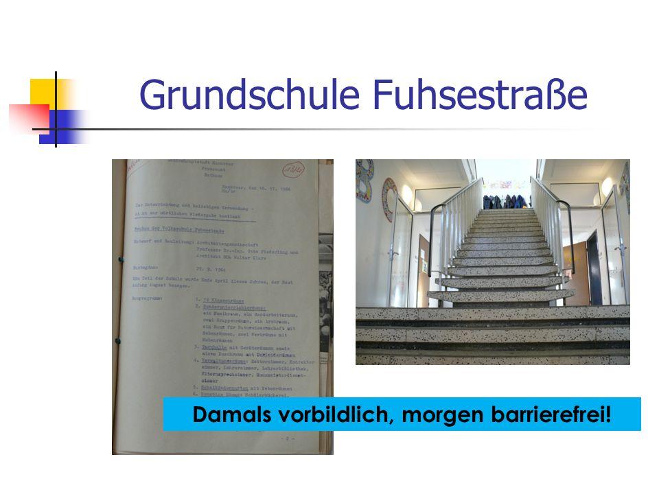 Grundschule Fuhsestraße Damals vorbildlich, morgen barrierefrei!