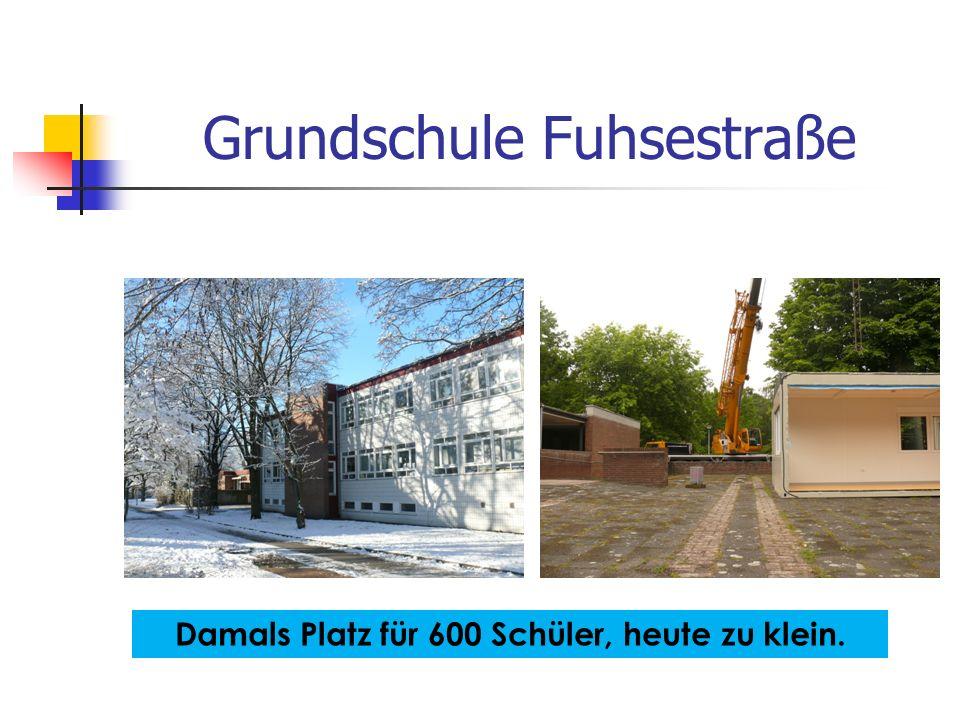 Grundschule Fuhsestraße Damals Platz für 600 Schüler, heute zu klein.