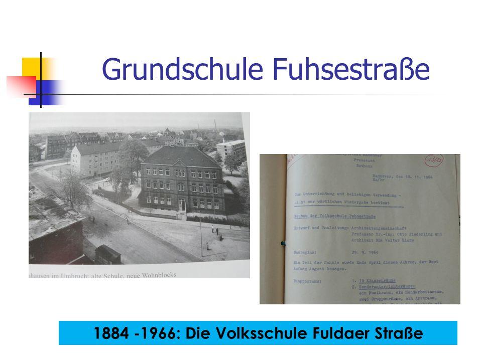 Grundschule Fuhsestraße 1884 -1966: Die Volksschule Fuldaer Straße