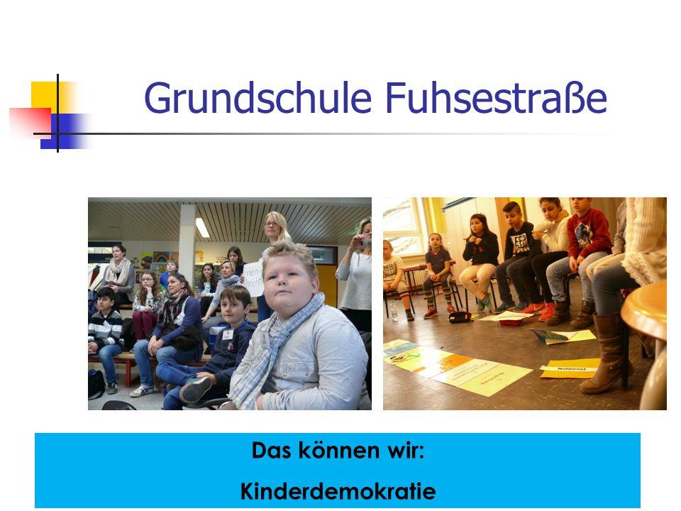 Grundschule Fuhsestraße Das können wir: Kinderdemokratie
