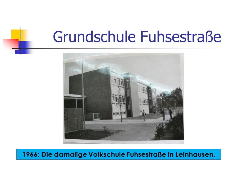 Grundschule Fuhsestraße Im August 1966 wird der 67.