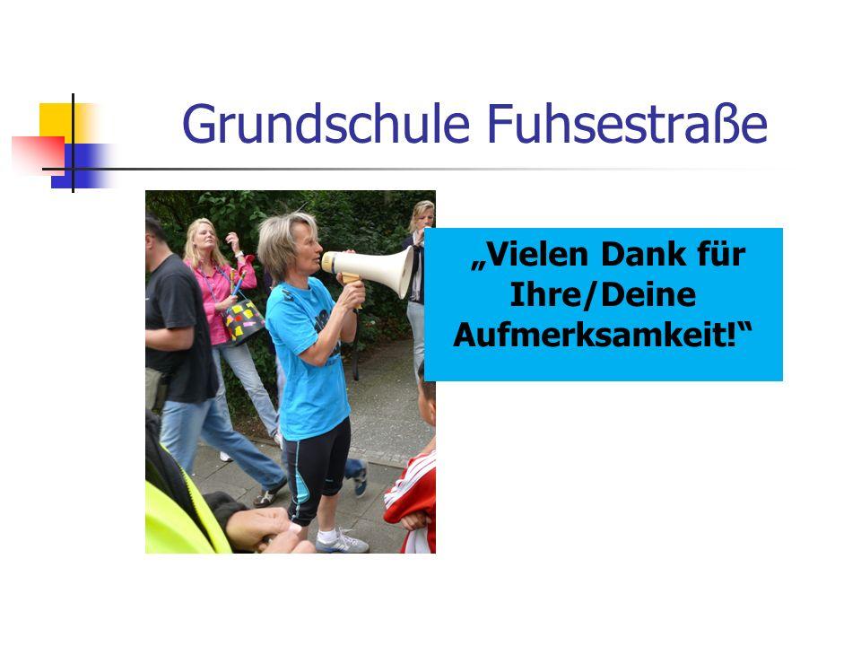 """Grundschule Fuhsestraße """"Vielen Dank für Ihre/Deine Aufmerksamkeit!"""""""