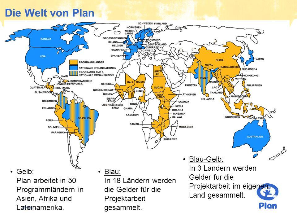 © Plan Die Welt von Plan Gelb: Plan arbeitet in 50 Programmländern in Asien, Afrika und Lateinamerika. Blau: In 18 Ländern werden die Gelder für die P