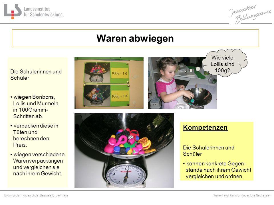 Bildungsplan Förderschule, Beispiele für die Praxis Walter Feigl, Karin Lindauer, Eva Neuhäusler Platzhalter Waren abwiegen Wie viele Lollis sind 100g