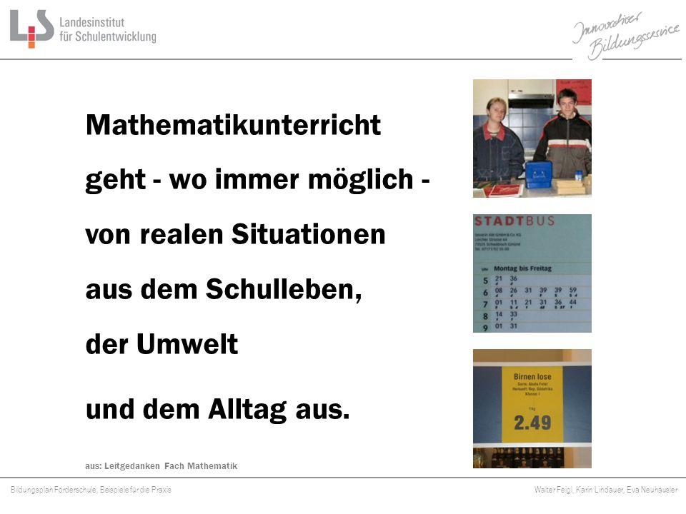 Bildungsplan Förderschule, Beispiele für die Praxis Walter Feigl, Karin Lindauer, Eva Neuhäusler Platzhalter Mathematikunterricht geht - wo immer mögl