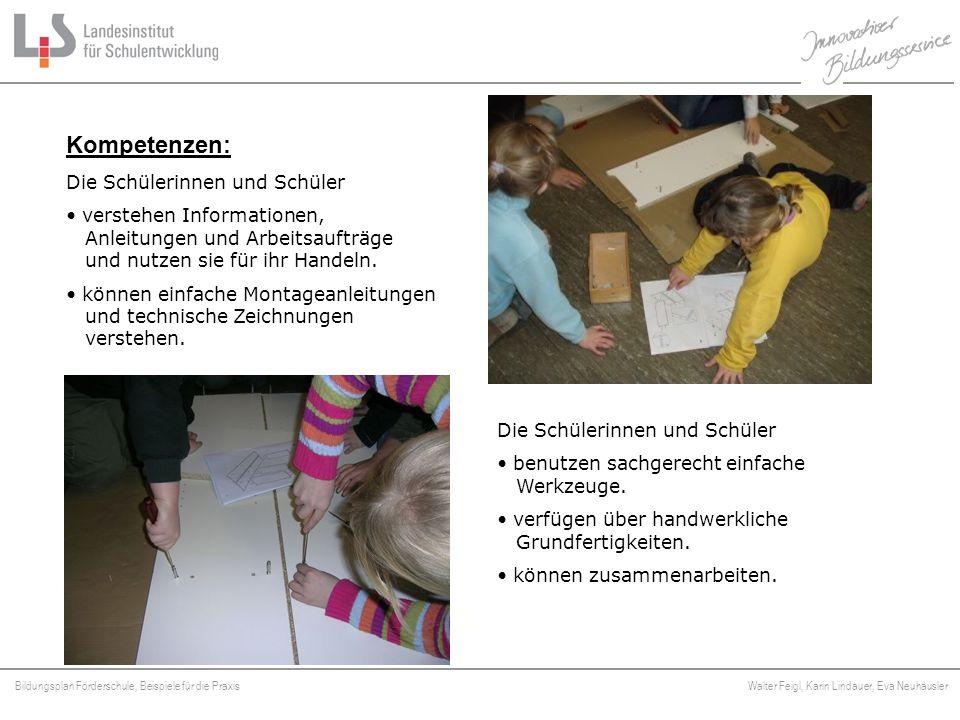 Bildungsplan Förderschule, Beispiele für die Praxis Walter Feigl, Karin Lindauer, Eva Neuhäusler Platzhalter Kompetenzen: Die Schülerinnen und Schüler