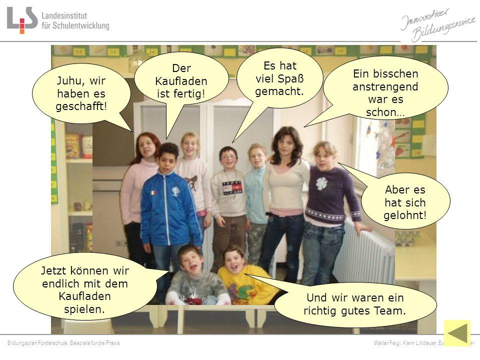Bildungsplan Förderschule, Beispiele für die Praxis Walter Feigl, Karin Lindauer, Eva Neuhäusler Platzhalter Juhu, wir haben es geschafft! Der Kauflad