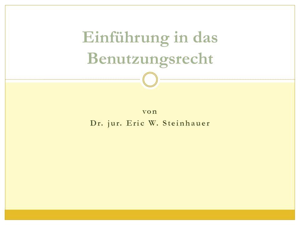 Einführung in das Benutzungsrecht von Dr. jur. Eric W. Steinhauer