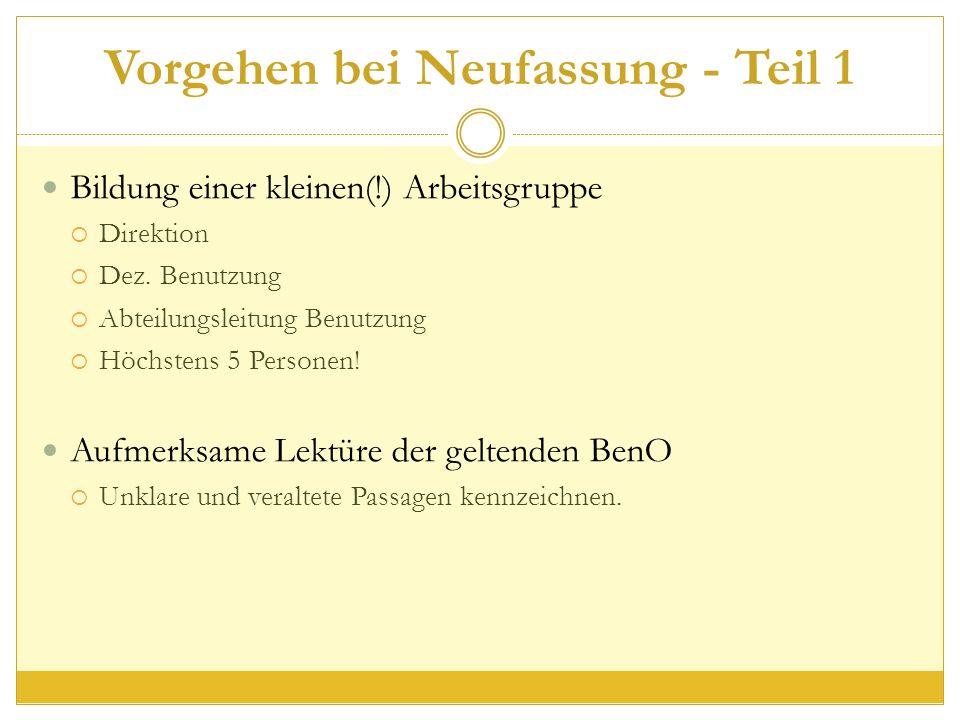 Vorgehen bei Neufassung - Teil 1 Bildung einer kleinen(!) Arbeitsgruppe  Direktion  Dez.