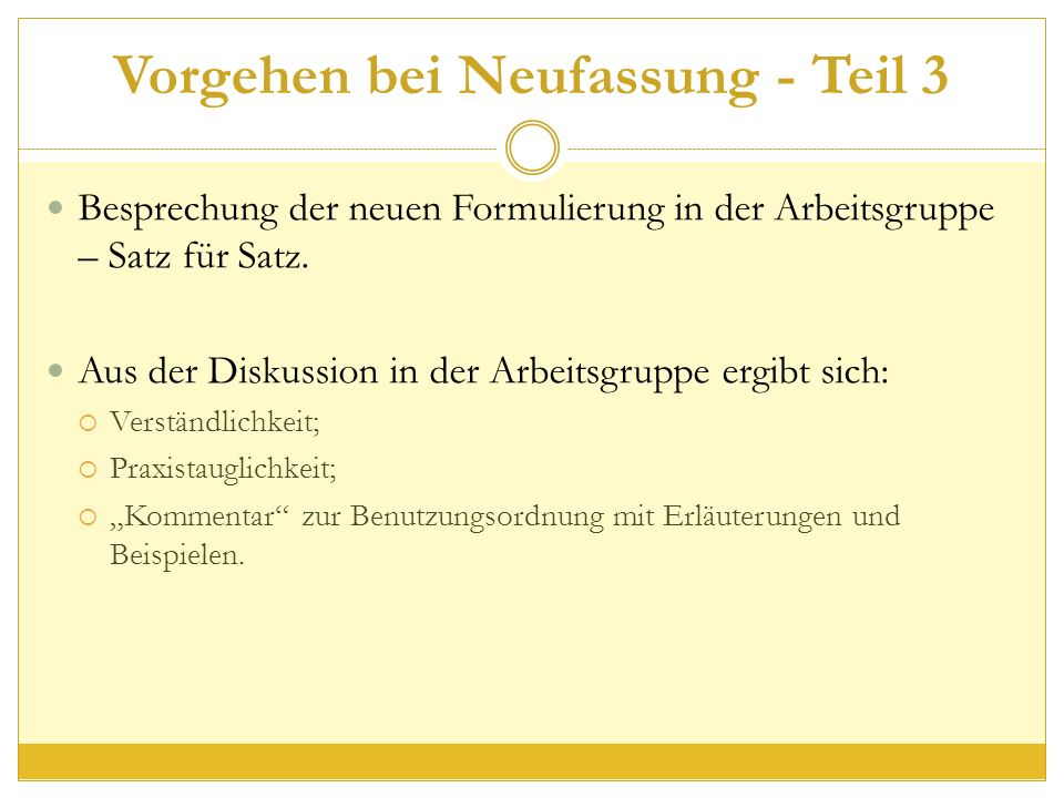 Vorgehen bei Neufassung - Teil 3 Besprechung der neuen Formulierung in der Arbeitsgruppe – Satz für Satz.
