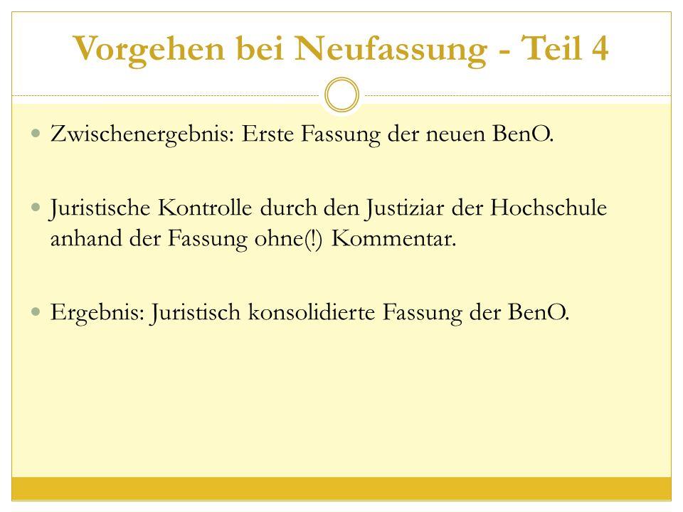 Vorgehen bei Neufassung - Teil 4 Zwischenergebnis: Erste Fassung der neuen BenO.