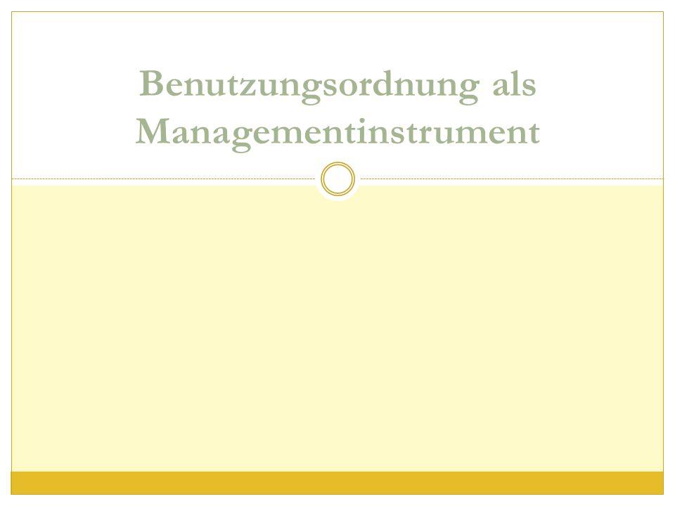Benutzungsordnung als Managementinstrument