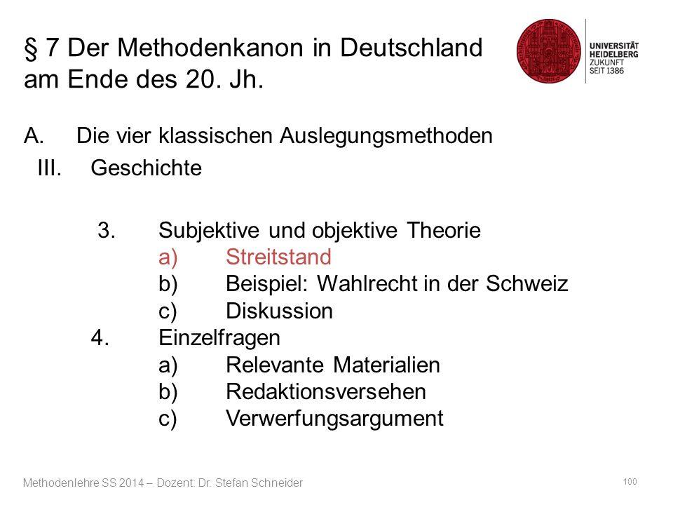 § 7 Der Methodenkanon in Deutschland am Ende des 20. Jh. A.Die vier klassischen Auslegungsmethoden III.Geschichte 3.Subjektive und objektive Theorie a