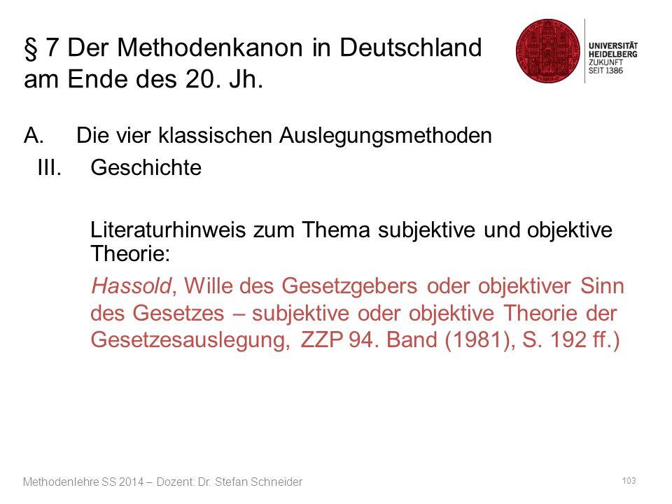 § 7 Der Methodenkanon in Deutschland am Ende des 20. Jh. A.Die vier klassischen Auslegungsmethoden III.Geschichte Literaturhinweis zum Thema subjektiv
