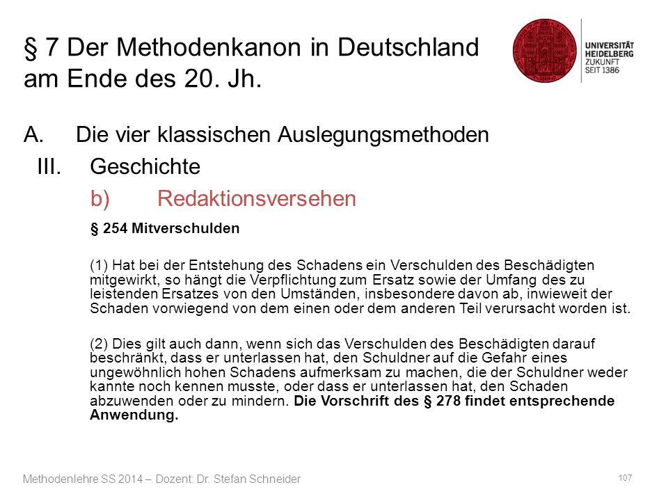 § 7 Der Methodenkanon in Deutschland am Ende des 20. Jh. A.Die vier klassischen Auslegungsmethoden III.Geschichte b) Redaktionsversehen § 254 Mitversc