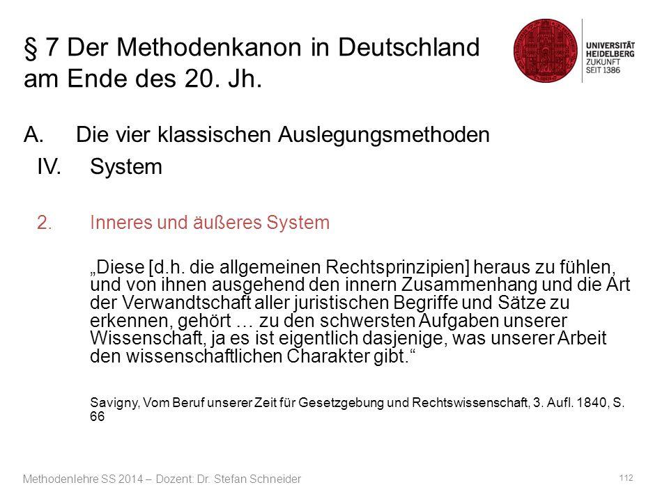 """§ 7 Der Methodenkanon in Deutschland am Ende des 20. Jh. A.Die vier klassischen Auslegungsmethoden IV.System 2.Inneres und äußeres System """"Diese [d.h."""