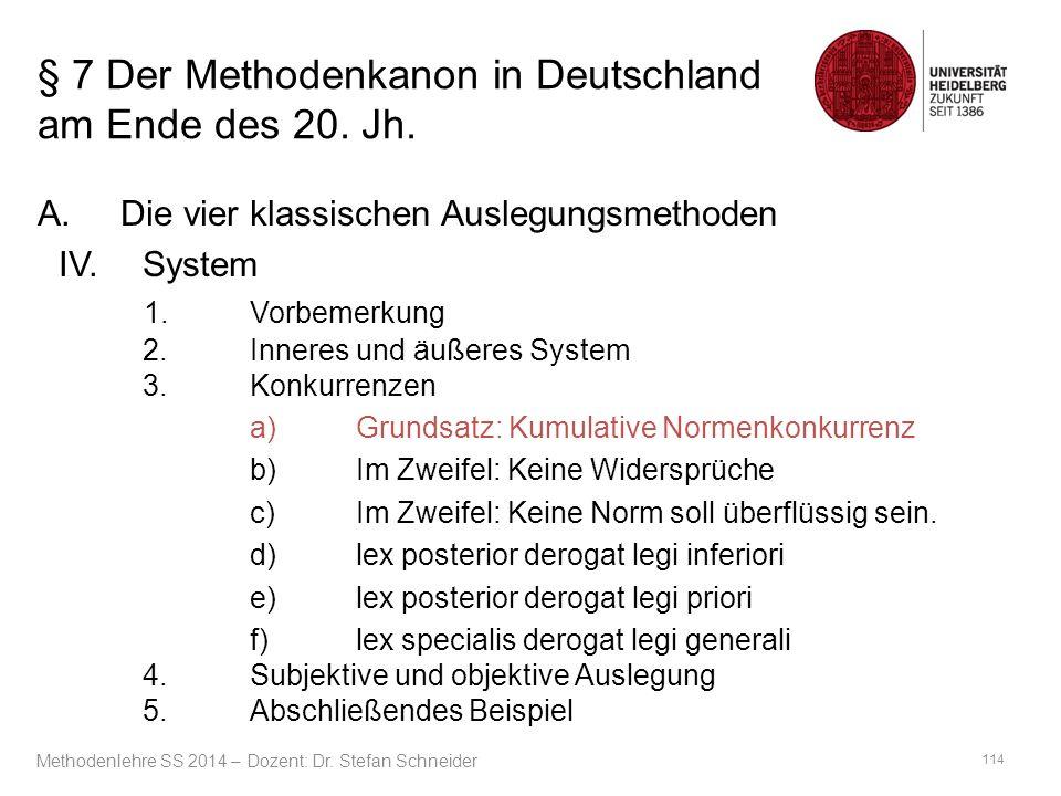 § 7 Der Methodenkanon in Deutschland am Ende des 20. Jh. A.Die vier klassischen Auslegungsmethoden IV.System 1.Vorbemerkung 2.Inneres und äußeres Syst