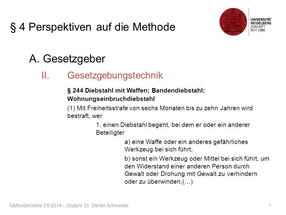 Dritter Teil: Anwendungsfragen § 7 Der Methodenkanon in Deutschland am Ende des 20.