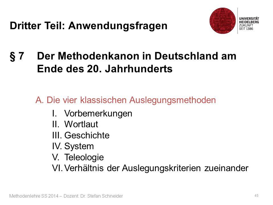 Dritter Teil: Anwendungsfragen § 7 Der Methodenkanon in Deutschland am Ende des 20. Jahrhunderts A. Die vier klassischen Auslegungsmethoden I. Vorbeme