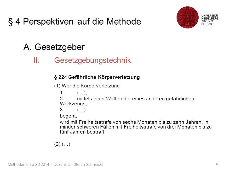 § 4 Perspektiven auf die Methode § 90 BGB Begriff der Sache Sachen im Sinne des Gesetzes sind körperliche Gegenstände.