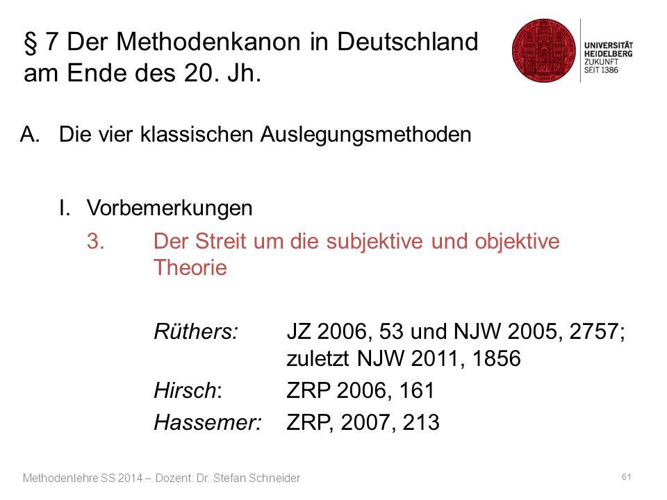 § 7 Der Methodenkanon in Deutschland am Ende des 20. Jh. A.Die vier klassischen Auslegungsmethoden I. Vorbemerkungen 3.Der Streit um die subjektive un