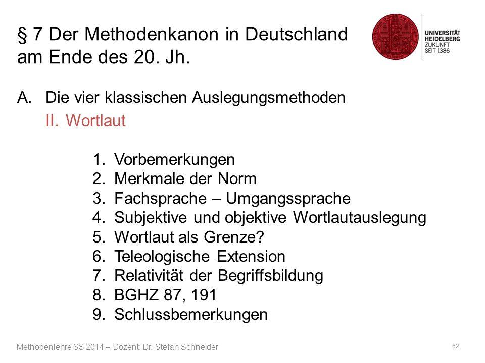 § 7 Der Methodenkanon in Deutschland am Ende des 20. Jh. A.Die vier klassischen Auslegungsmethoden II.Wortlaut 1.Vorbemerkungen 2.Merkmale der Norm 3.