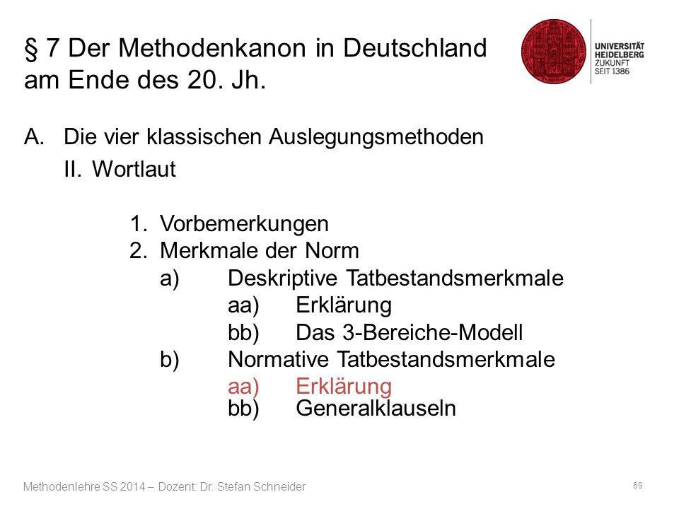 § 7 Der Methodenkanon in Deutschland am Ende des 20. Jh. A.Die vier klassischen Auslegungsmethoden II.Wortlaut 1.Vorbemerkungen 2.Merkmale der Norm a)