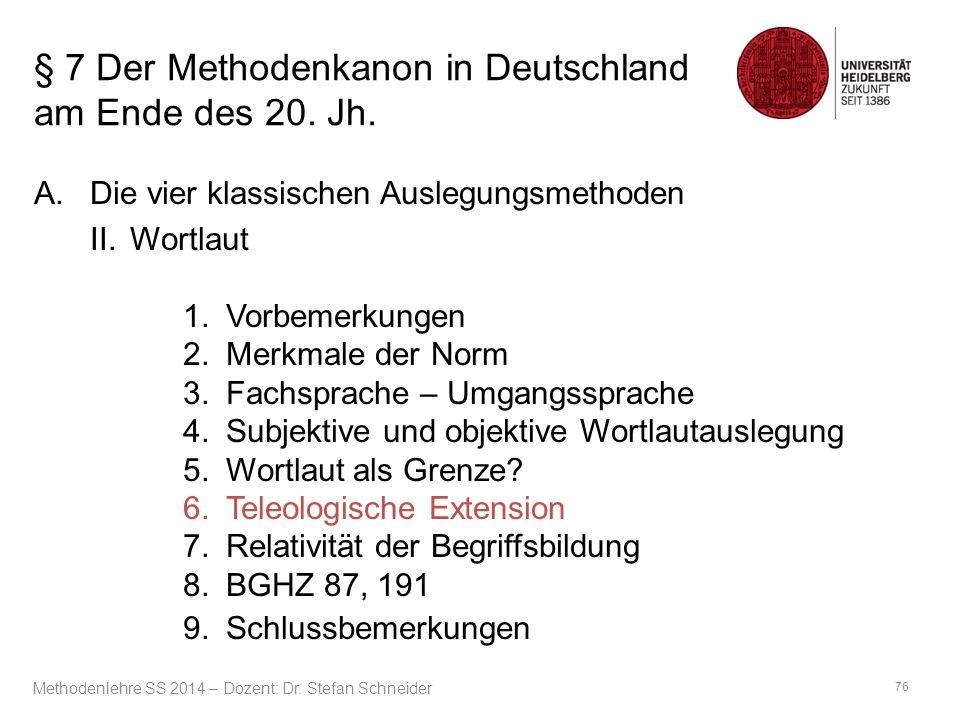§ 7 Der Methodenkanon in Deutschland am Ende des 20. Jh. A.Die vier klassischen Auslegungsmethoden II. Wortlaut 1.Vorbemerkungen 2.Merkmale der Norm 3