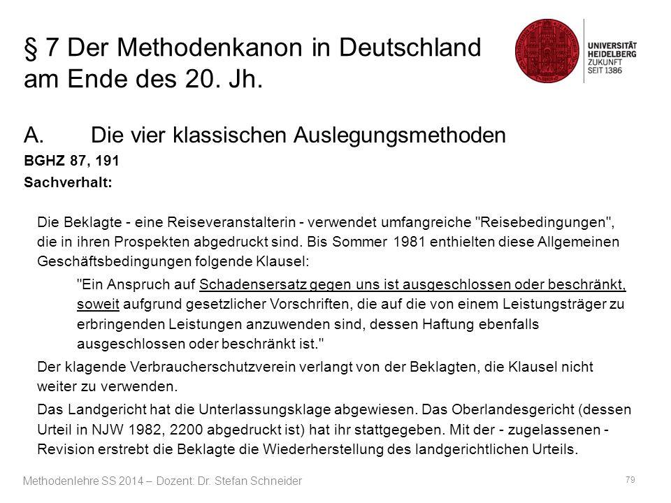 § 7 Der Methodenkanon in Deutschland am Ende des 20. Jh. A.Die vier klassischen Auslegungsmethoden BGHZ 87, 191 Sachverhalt: Die Beklagte - eine Reise