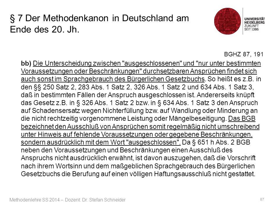 § 7 Der Methodenkanon in Deutschland am Ende des 20. Jh. BGHZ 87, 191 bb) Die Unterscheidung zwischen
