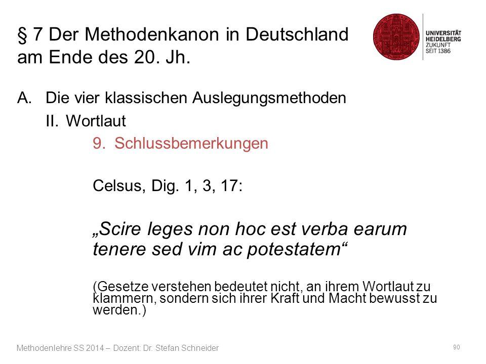 § 7 Der Methodenkanon in Deutschland am Ende des 20. Jh. A.Die vier klassischen Auslegungsmethoden II. Wortlaut 9.Schlussbemerkungen Celsus, Dig. 1, 3