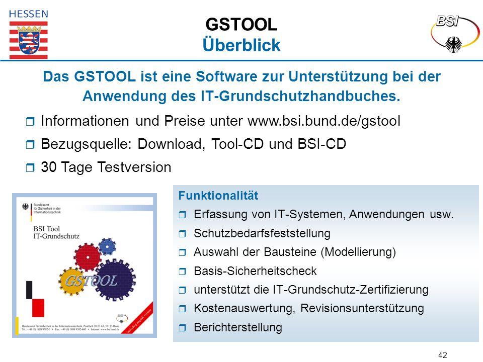 42 Das GSTOOL ist eine Software zur Unterstützung bei der Anwendung des IT-Grundschutzhandbuches. GSTOOL Überblick Funktionalität  Erfassung von IT-S