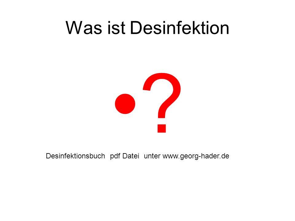 Was ist Desinfektion Desinfektionsbuch pdf Datei unter www.georg-hader.de