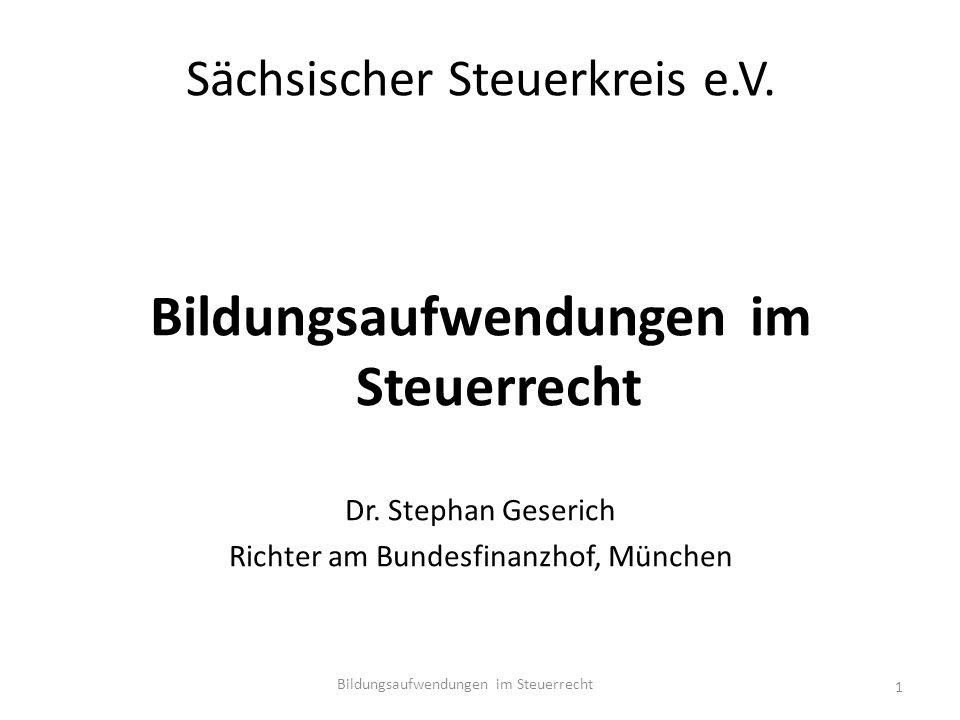 Sächsischer Steuerkreis e.V. Bildungsaufwendungen im Steuerrecht Dr.