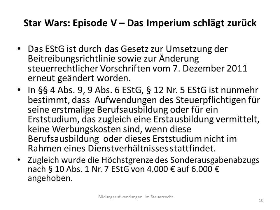 Star Wars: Episode V – Das Imperium schlägt zurück Das EStG ist durch das Gesetz zur Umsetzung der Beitreibungsrichtlinie sowie zur Änderung steuerrechtlicher Vorschriften vom 7.